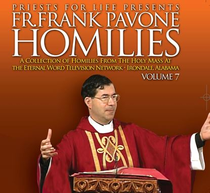 Picture of Fr. Pavone's Homilies from the EWTN Televised Mass: V.7