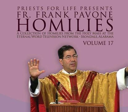 Picture of Fr. Pavone's Homilies from the EWTN Televised Mass: V.17