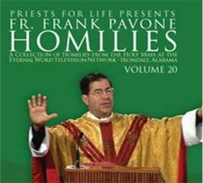 Picture of Fr. Pavone's Homilies from the EWTN Televised Mass: V.20