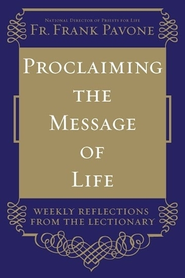 Picture of Proclaiming the Message of Life: Weekly Reflections from the Lectionary