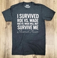 Picture of I Survived Roe vs. Wade | Roe vs. Wade Will Not Survive Me charcoal t-shirt