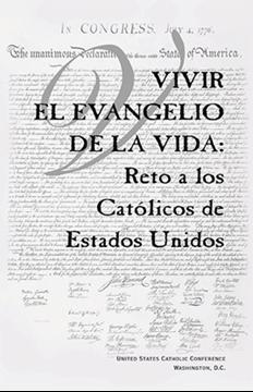 Vivir el Evangelio de la Vida: Reto a los Católicos de Estados Unidos