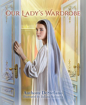 Picture of Our Lady's Wardrobe by: Anthony DeStefano