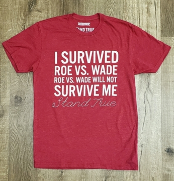 I SURVIVED ROE vs. WADE | Roe vs. Wade Will not SURVIVE ME (cranberry) t-shirt