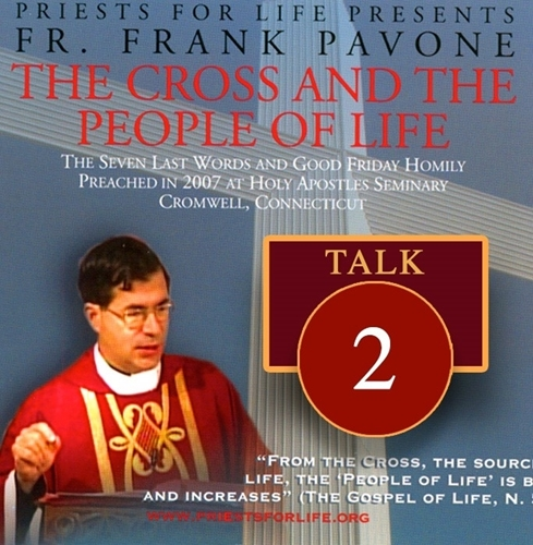 The Cross and the People of Life: The Seven Last Words Talk #2: You will be with me in Paradise