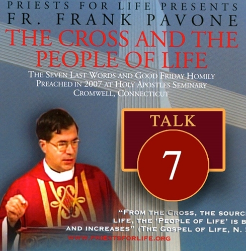 The Cross and the People of Life: The Seven Last Words Talk #7: Into Thy hands I commit my spirit