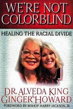 Picture of We're Not color Blind by: Dr. Alveda King & Ginger Howard