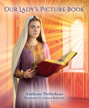 Picture of Our Lady's Picture Book by Anthony DeStefano