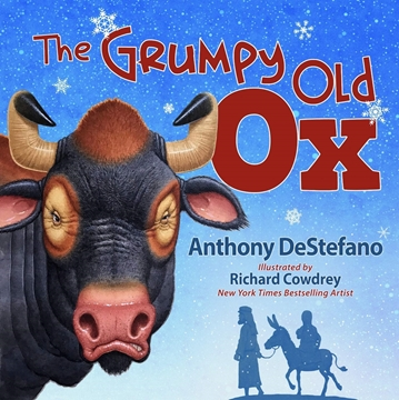 Picture of The Grumpy Old Ox by: Anthony DeStefano/ Illustrated by Richard Cowdrey